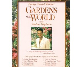 Gardens of the World with Audrey Hepburn [video]